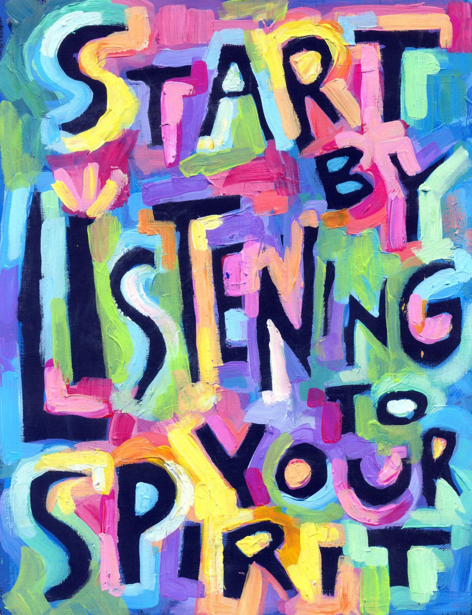 Start by listening to your spirit