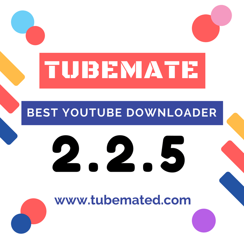 2 2 5 Download For Android | Tubemate YouTube Downloder