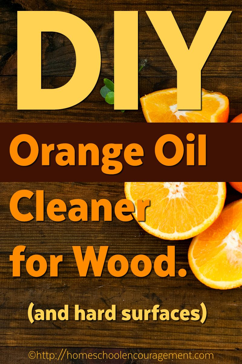 Make Your Own Orange Oil Cleaner and Conditioner for Wood