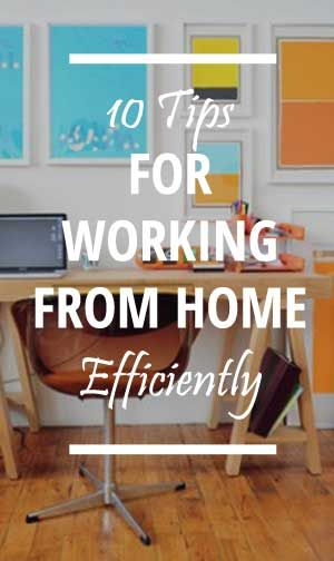 10 tips for Working from Home Efficiently