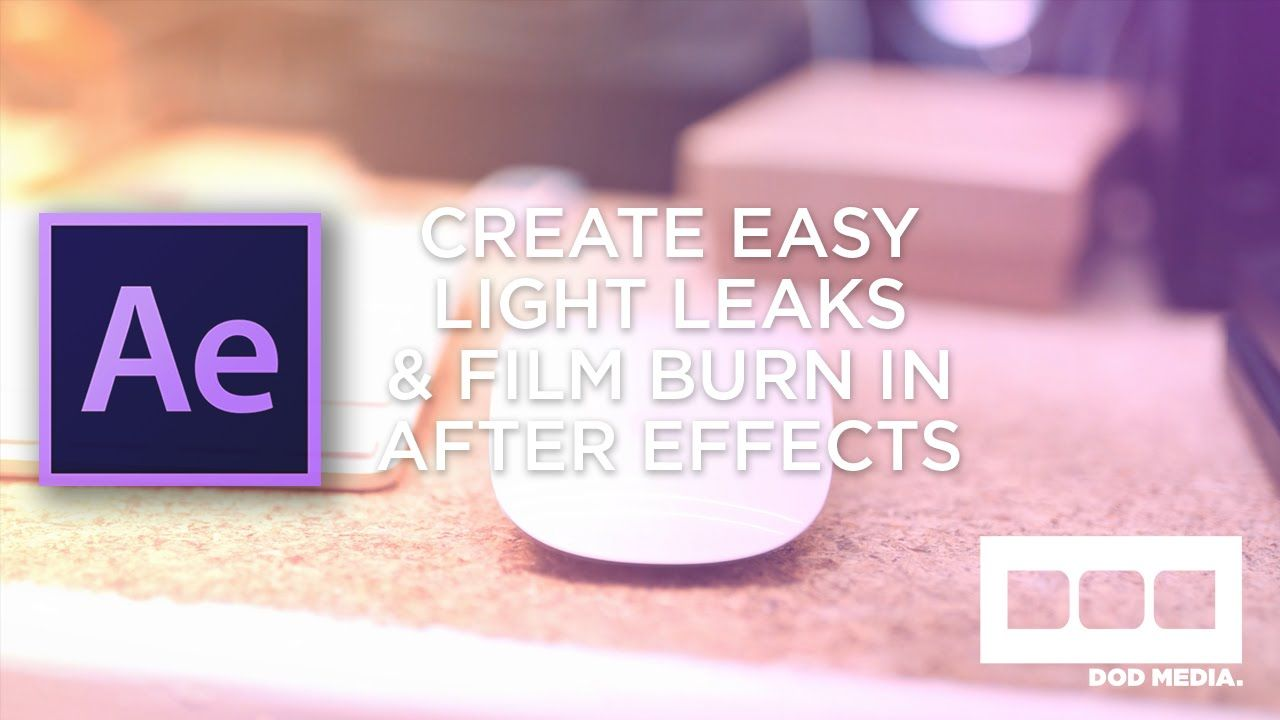 Create Easy Light Leaks And Film Burn In After Effects Tutorial