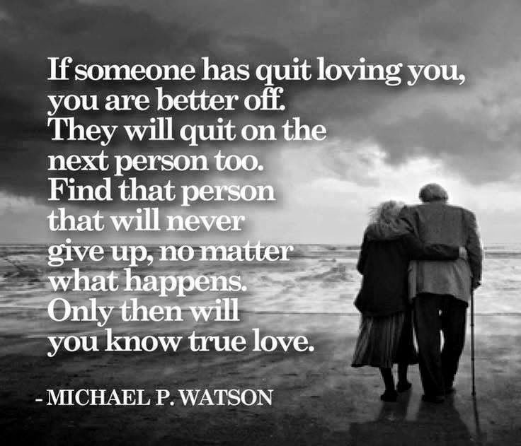 Someone Quit Loving Better Off Never True Love Quotes