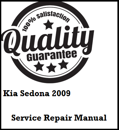 Kia Sedona 2009 This a complete service manual. Kia Sedona