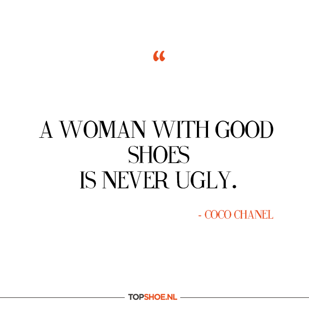 Citaten Coco Chanel : A woman with good shoes is never ugly coco chanel quote