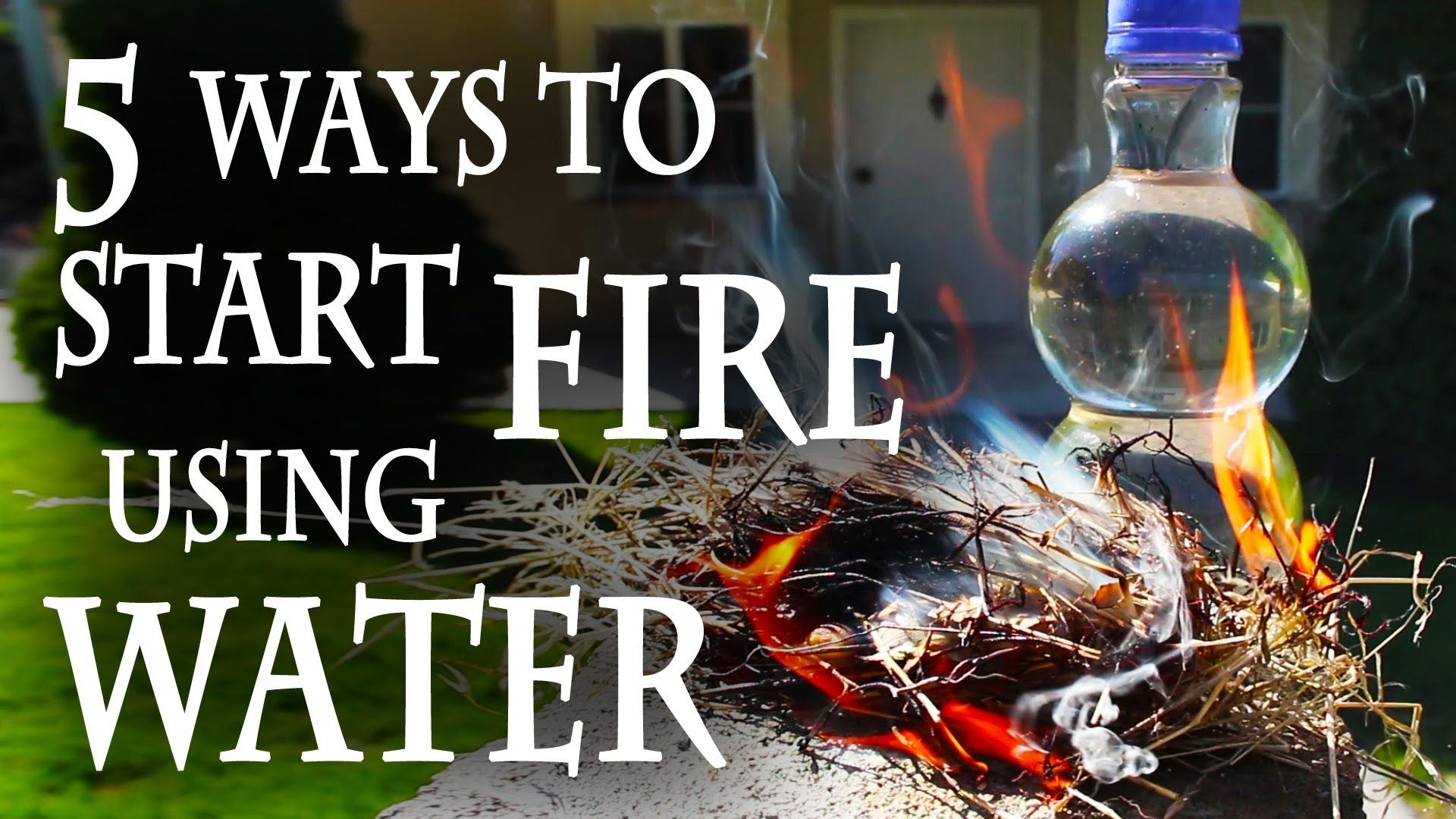 5 Ways To Start A Fire Using Water Fire And Water Mortal Enemies
