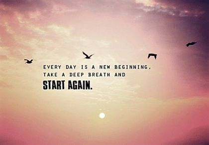 Every Day Is A New Beginning Words Quotes Inspirational
