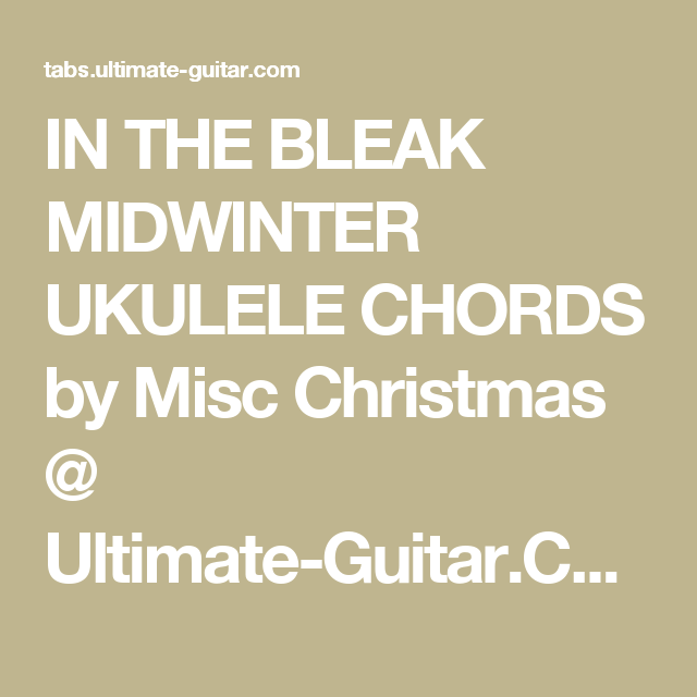 In The Bleak Midwinter Ukulele Chords By Misc Christmas Ultimate