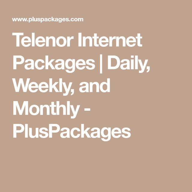 Telenor Internet Packages Daily Weekly And Monthly Pluspackages Internet Packages Internet Jazz Internet