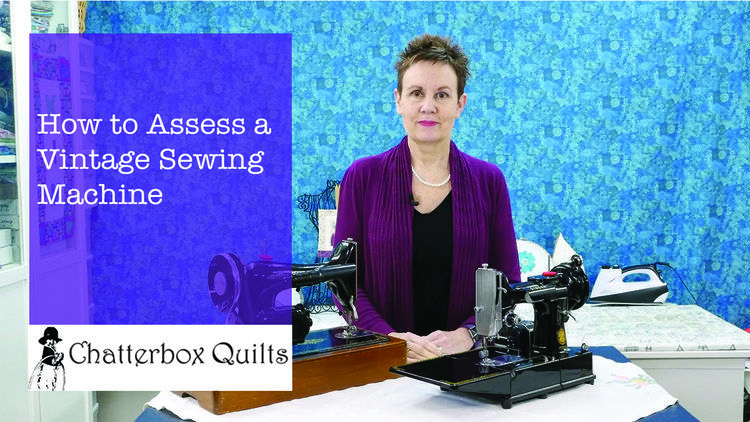 Assessing a Vintage Sewing Machine — Chatterbox Quilts