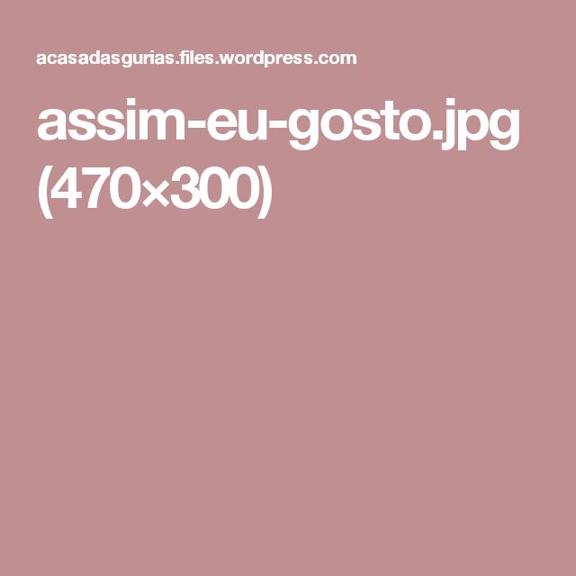 assim-eu-gosto.jpg (470×300)