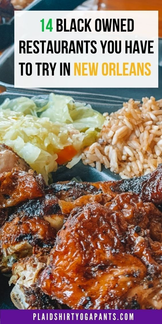 Discover Some Of The City S Black Owned Restaurants And Chefs Throughout All Of New Orleans From Soul Food To Vegan Food This Guide W