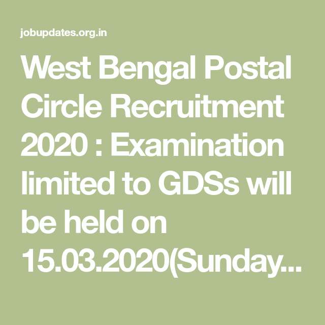 West Bengal Postal Circle Recruitment 2020 Examination Limited To Gdss Will Be Held On 15 03 2020 Sunday For Recruitment To T In 2020 Recruitment Postal West Bengal