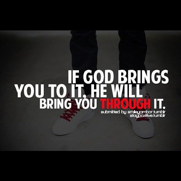 If God Brings You To It Quotes About God And Life