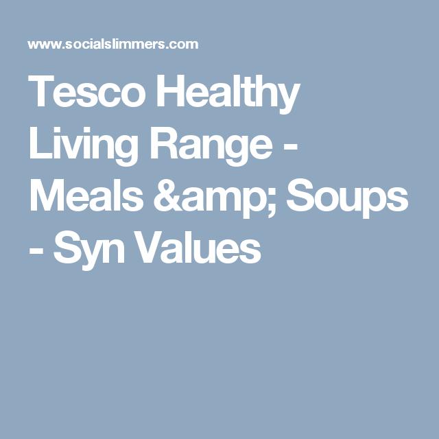 Tesco Healthy Living Range Meals Soups Syn Values Shopping