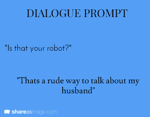 dialogue prompt Made me think of a certain cute white haired robot