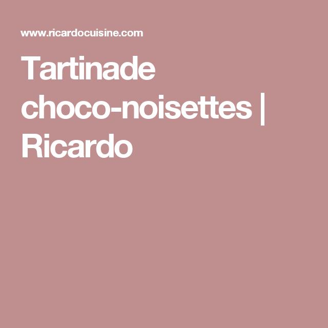 Tartinade choco-noisettes   Ricardo