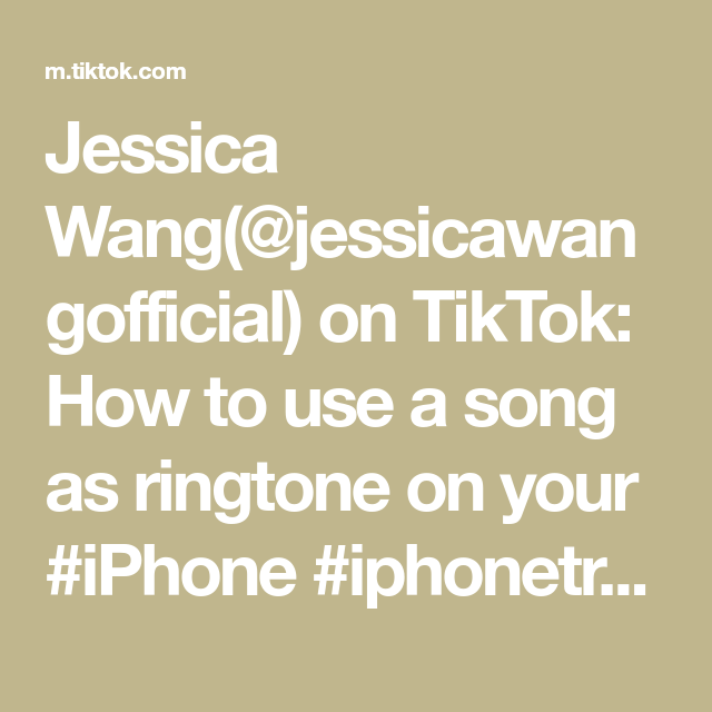 Jessica Wang Jessicawangofficial On Tiktok How To Use A Song As Ringtone On Your Iphone Iphonetricks Iphonehack Ringtone Fyp Iphone Hacks Songs Jessica