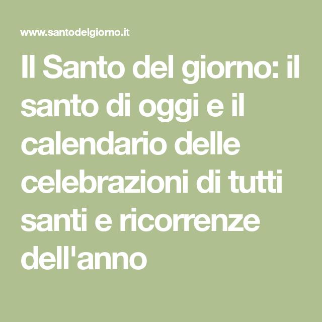 Santi Del Calendario.Il Santo Del Giorno Il Santo Di Oggi E Il Calendario Delle