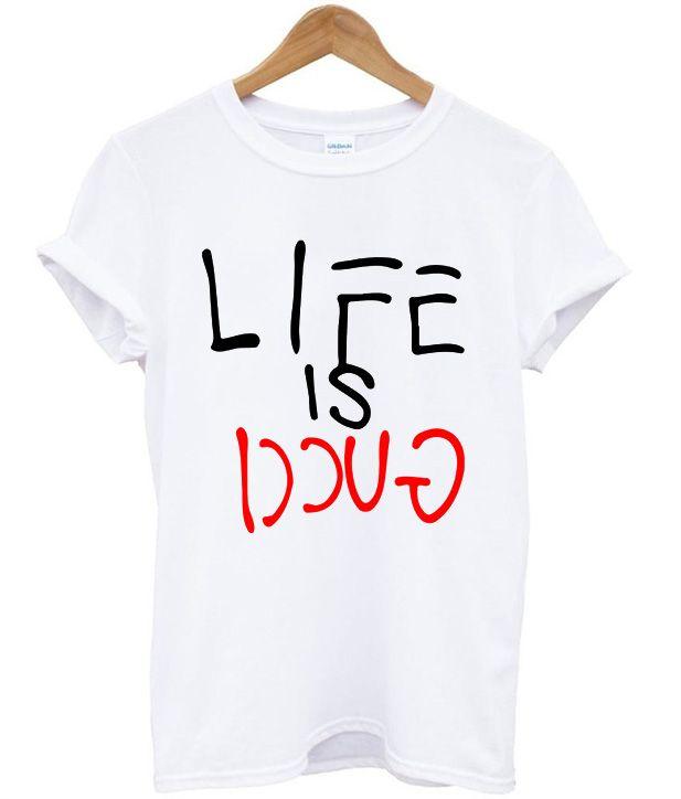 7ffa66b0 Life Is Gucci T-Shirt | shopazing collection | Shirts, T shirt, Gucci