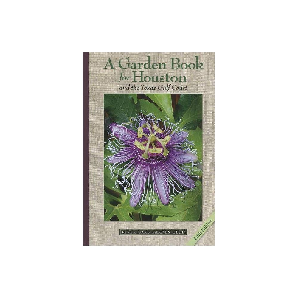 A Garden Book For Houston And The Texas Gulf Coast 5 Edition By