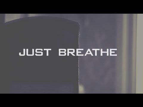 Just Breathe | Positive quotes | Christian music videos