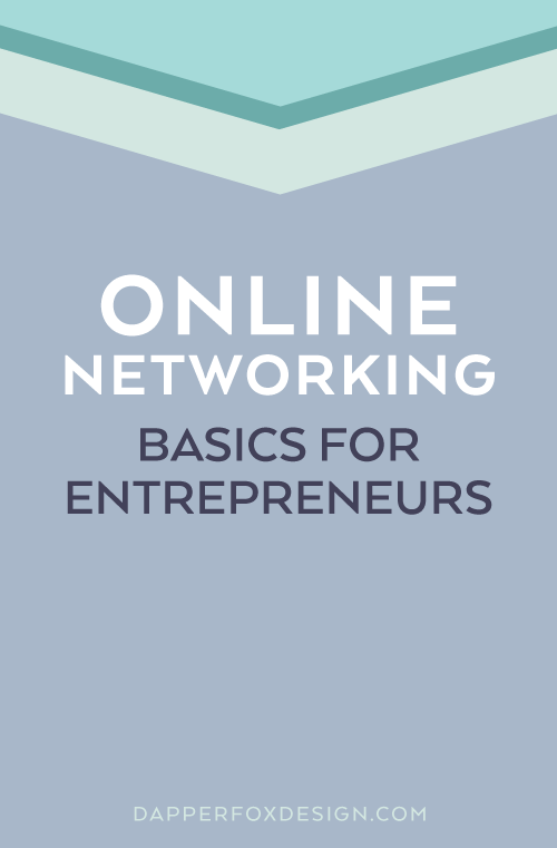 Online Networking Basics for Entrepreneurs - Dapper Fox Design - Websites, Branding+ Logo Design