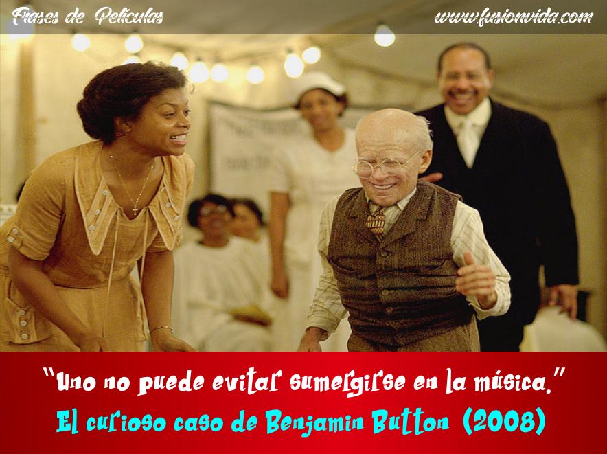 Frase De La Película El Curioso Caso De Benjamin Button Uno No