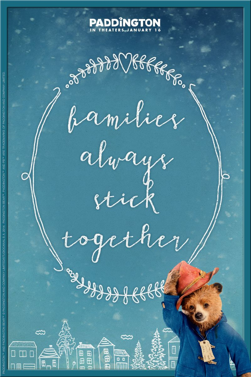 """""""Families always stick together."""" That's The Brown family motto. Don't miss Paddington's big-screen debut, in theaters January 16, 2015! Click to watch the trailer."""
