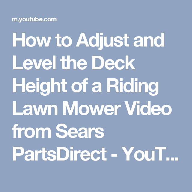 How To Adjust And Level The Deck Height Of A Riding Lawn Mower Video From Sears Partsdirect Youtube Riding Lawn Mowers Lawn Mower Mower