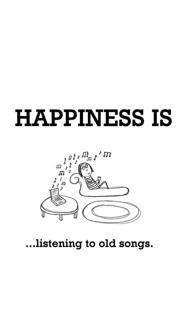 my happiness is listening to old songs happy quotes happy