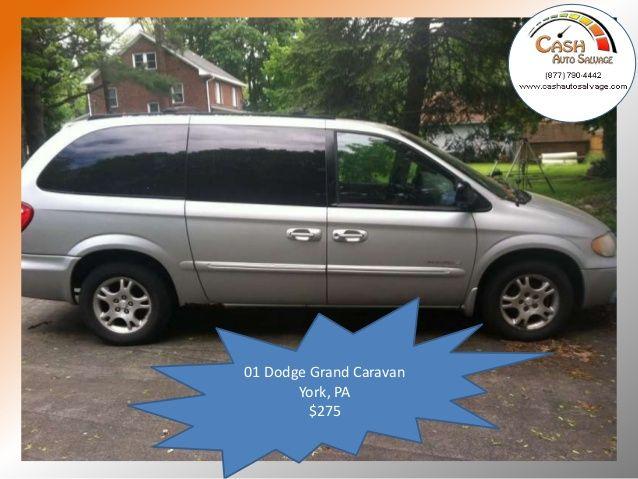 100 15 000 Cash Offers Cash For Junk Cars York Pa Grand Caravan York Pa Cars