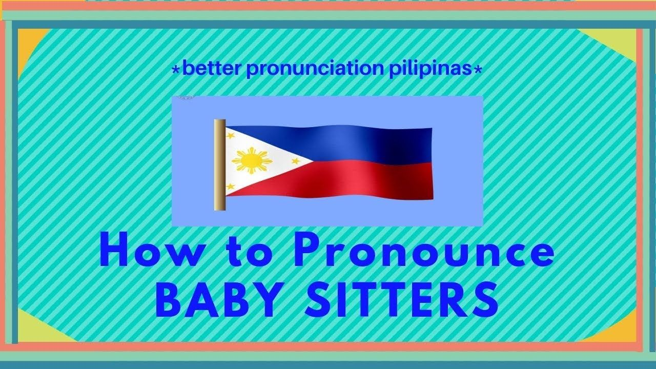 How to Pronounce Baby Sitters I better pronunciation