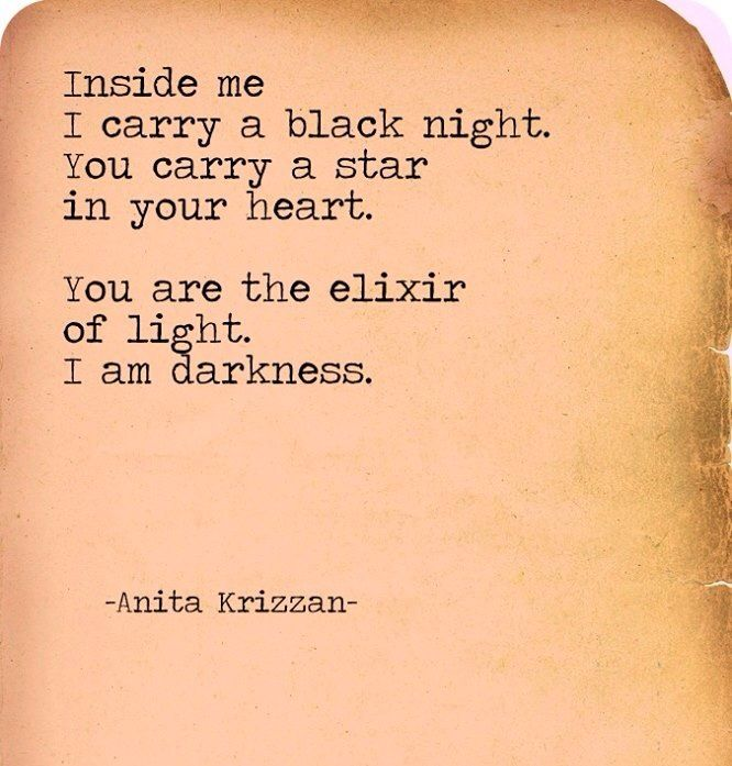 "Sad Tumblr Quotes About Love: ""you're The Elixir Of Light. I'm Darkness"" -Anita Krizzan"