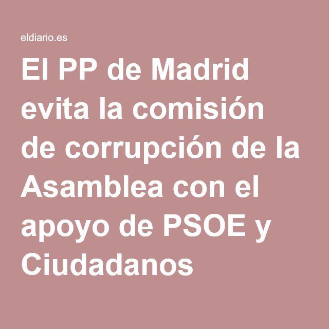 El PP de Madrid evita la comisión de corrupción de la Asamblea con el apoyo de PSOE y Ciudadanos
