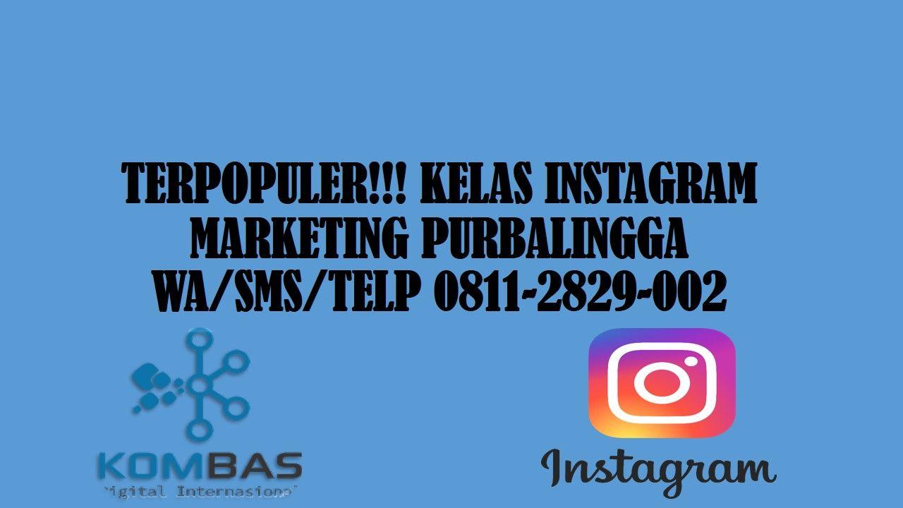 terpopuler-kelas-instagram-marketing-purbalingga-wa-sms-telp-0811-2829-002
