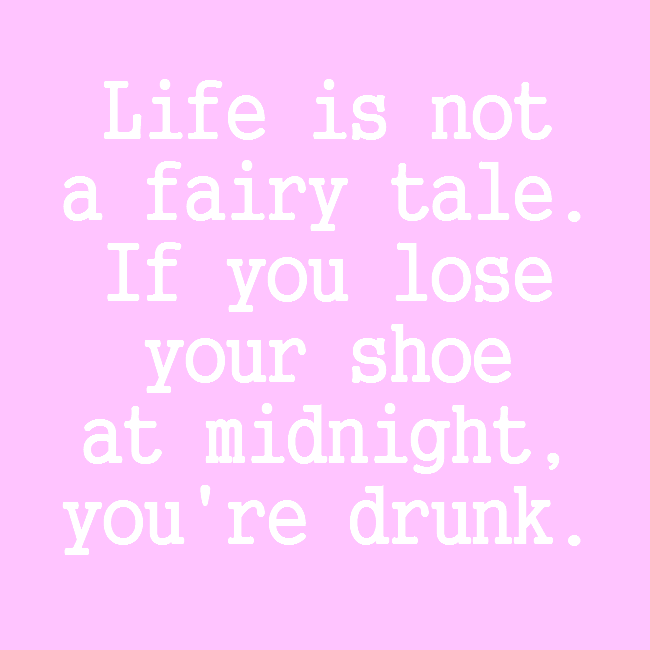 Life Is Not A Fairy Tale Inspire Me Pinterest Fairy Humor