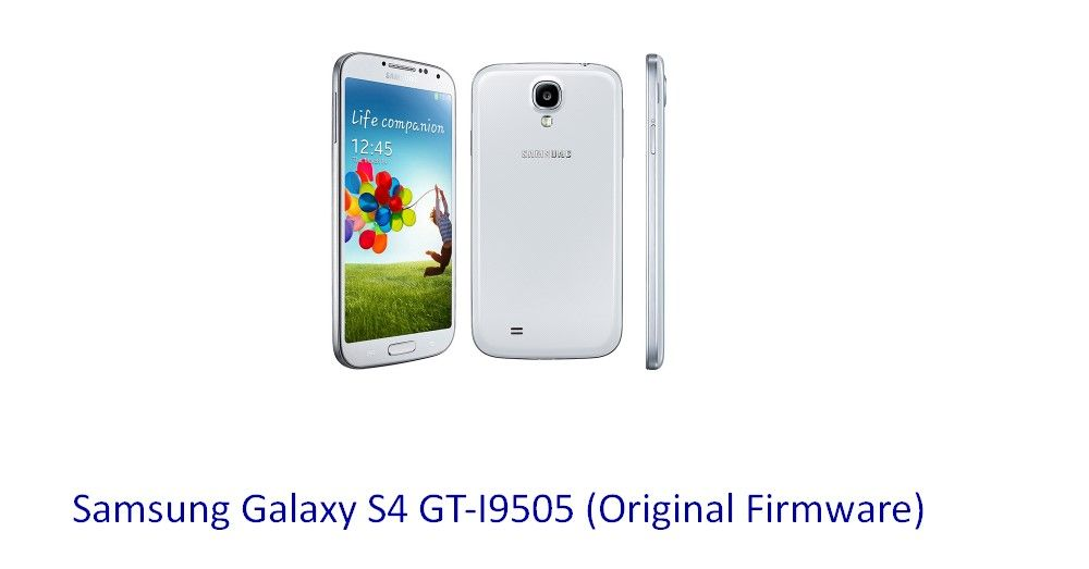Samsung Galaxy S4 GT-I9505 (Original Firmware) - Stock Rom Flash
