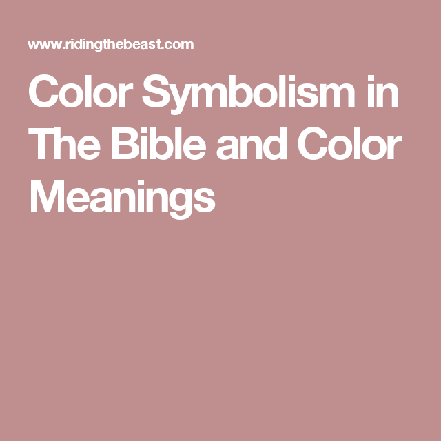 Color Symbolism In The Bible And Color Meanings Bible Fun And Fact