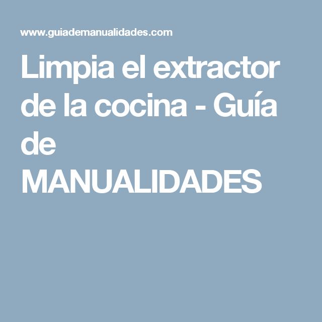 Limpia El Extractor De La Cocina Con Imágenes Guia De Manualidades Bolas De Lana Trucos De Limpieza