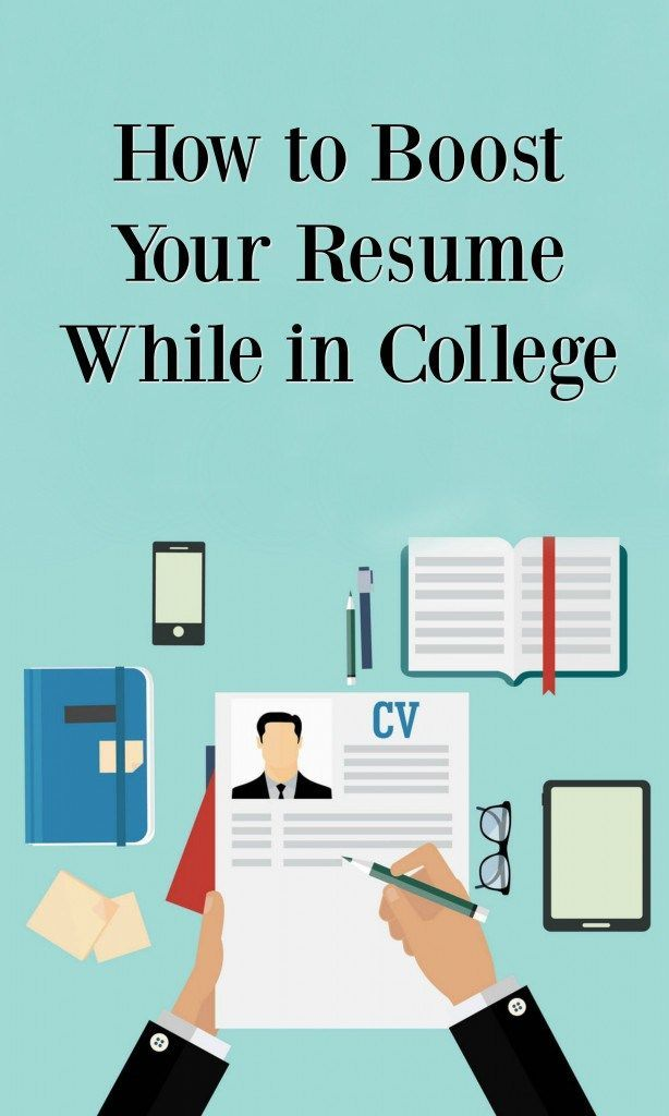 College Resume Tips Inspiration How To Boost Your Resume While In College  College Students And School