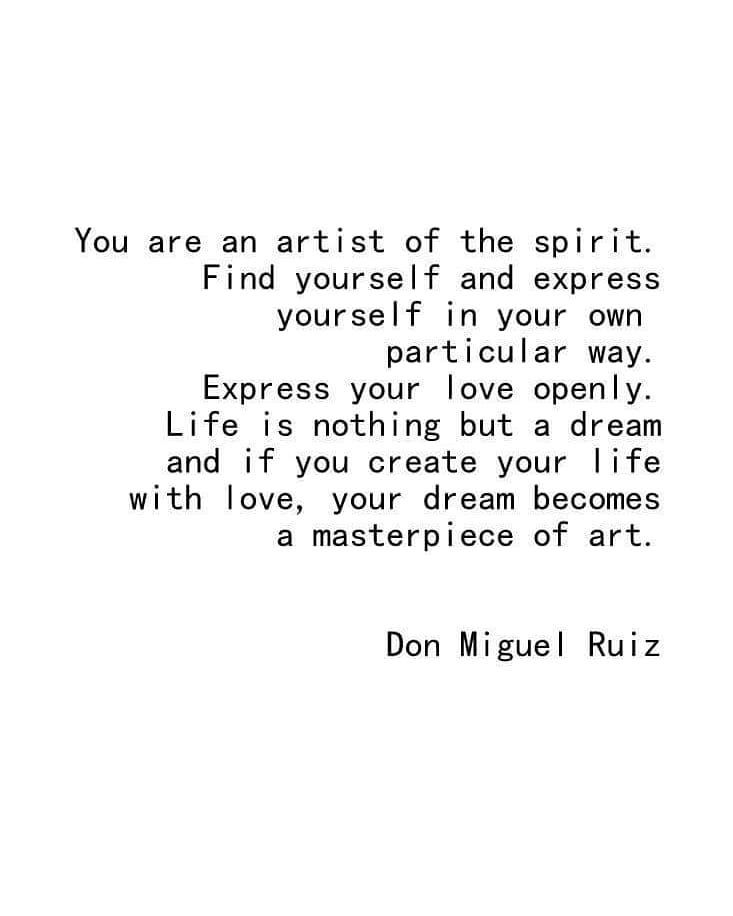 Quote of the day This is perfect made me happy from the inside. . . #quoteoftheday #quotesaboutlife #postoftheday #instadaily #lifeisart #lifeisadream #liveinthenow #artist #spirit #expressyourself #loveopenly #masterpiece #art #instagramer #donmiguelruiz