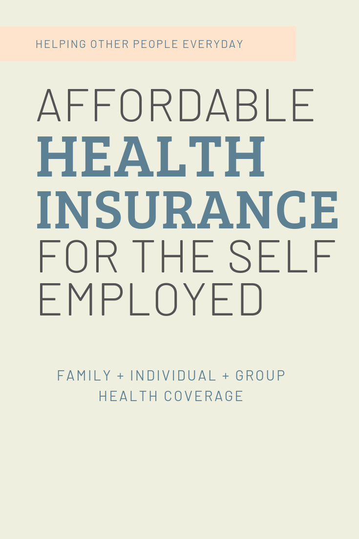 Health Insurance For The Self Employed Or Small Business Owner Affordable Health Coverage Health Insurance Affordable Health Insurance Health Insurance Humor