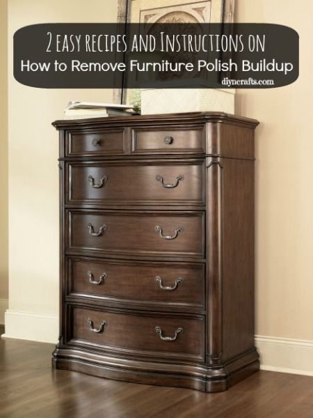 How To Remove Furniture Polish Buildup From Your Wooden