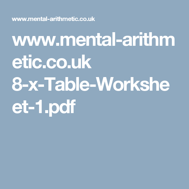 www.mental-arithmetic.co.uk 8-x-Table-Worksheet-1.pdf | TIMES TABLE ...
