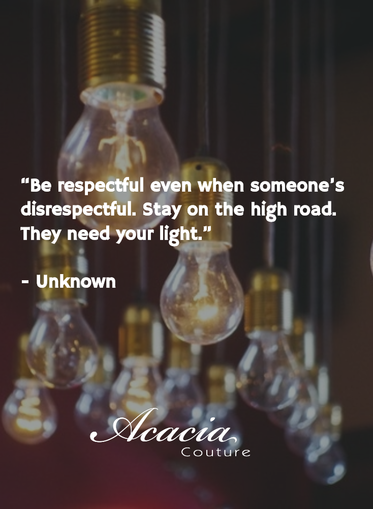 """""""Be respectful even when someone's disrespectful. Stay on the high road. They need your light."""" - Unknown #inspirational #motivational #positive #happiness #quote #QOTD #transformation #success #living #wisdom #hope #life #fashion #trends #style #liveyourlife http://goo.gl/U1Fo9S"""