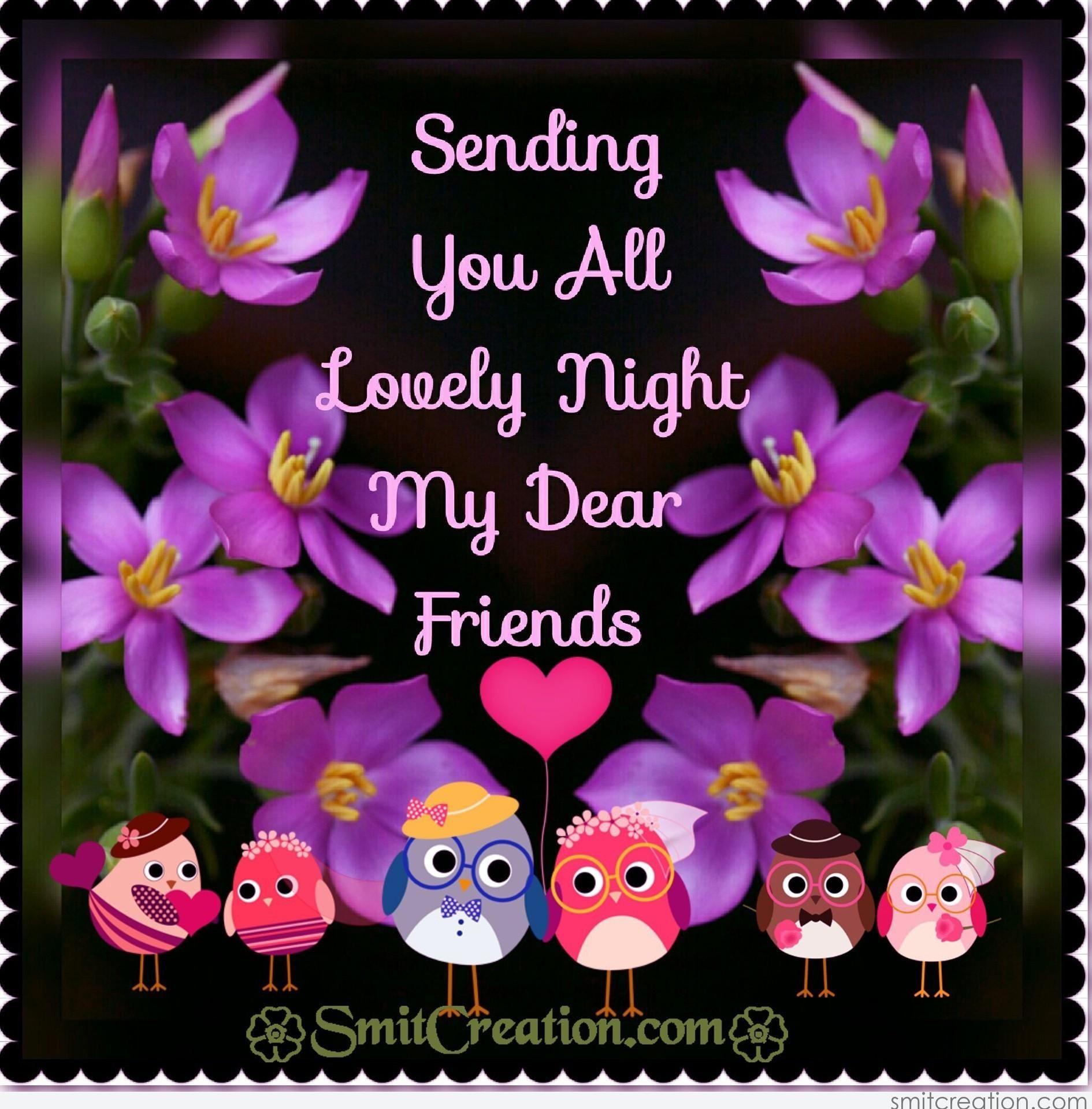 Sending You All Lovely Night My Dear Friends Smitcreationcom