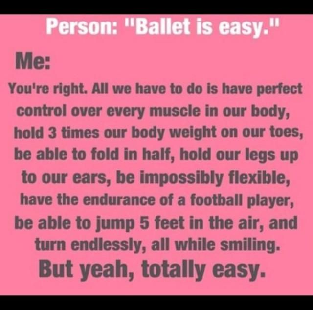 Yeah sure ballet is easy... Not in this world