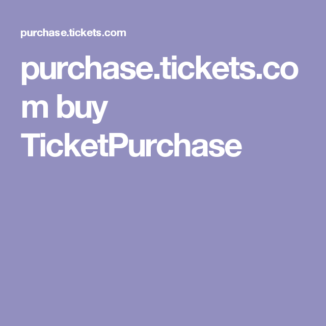 purchase.tickets.com buy TicketPurchase