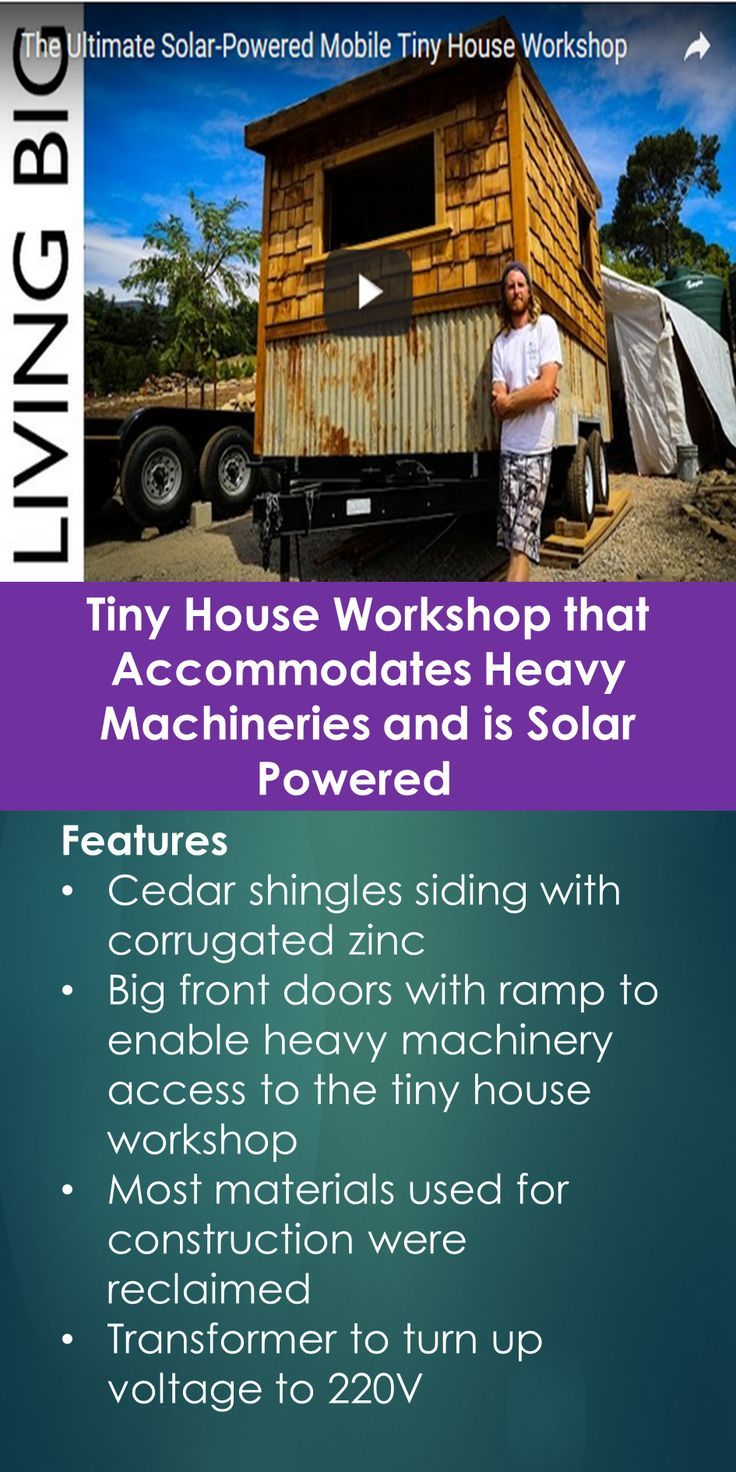 Tiny House Workshop That Accommodates Heavy Machinery And Is Solar