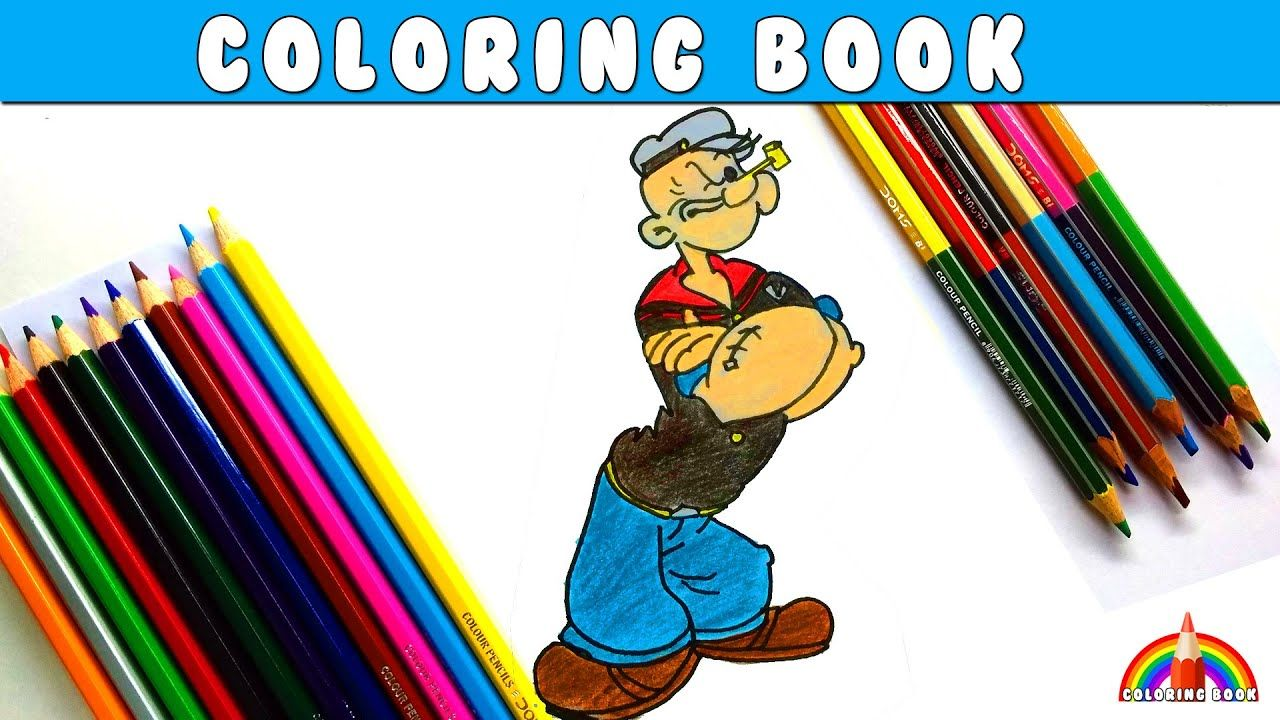 Coloring Popeye The Sailor Man By Coloring Book Youtube Coloring Books Popeye The Sailor Man Sailor